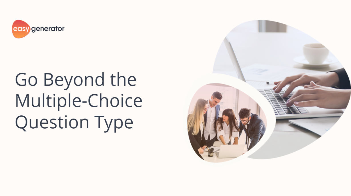 Go beyond the multiple-choice question type